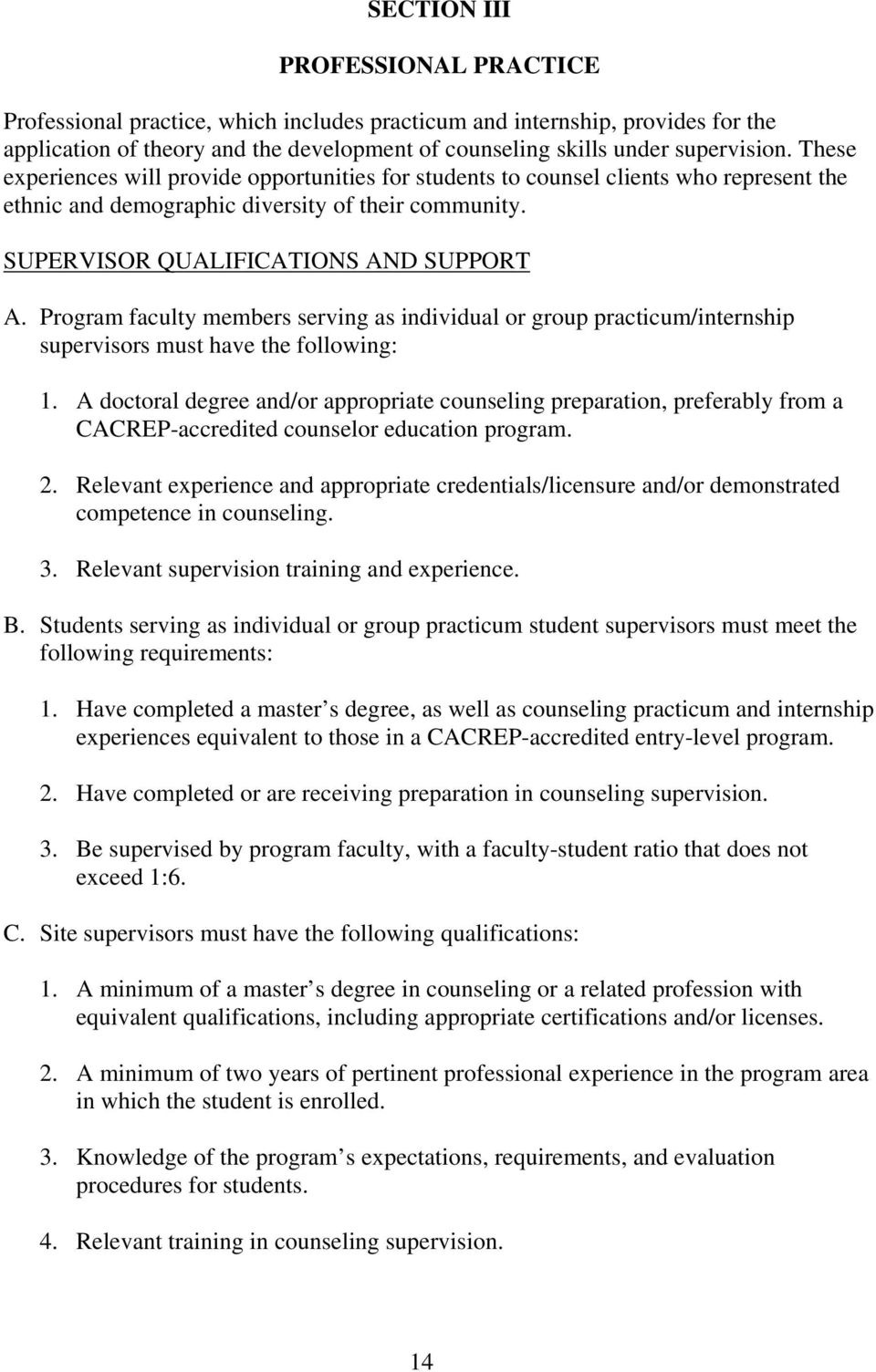 Program faculty members serving as individual or group practicum/internship supervisors must have the following: 1.