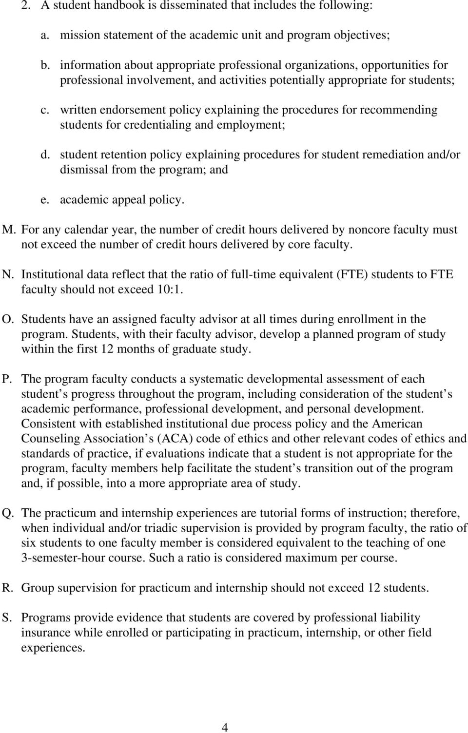 written endorsement policy explaining the procedures for recommending students for credentialing and employment; d.