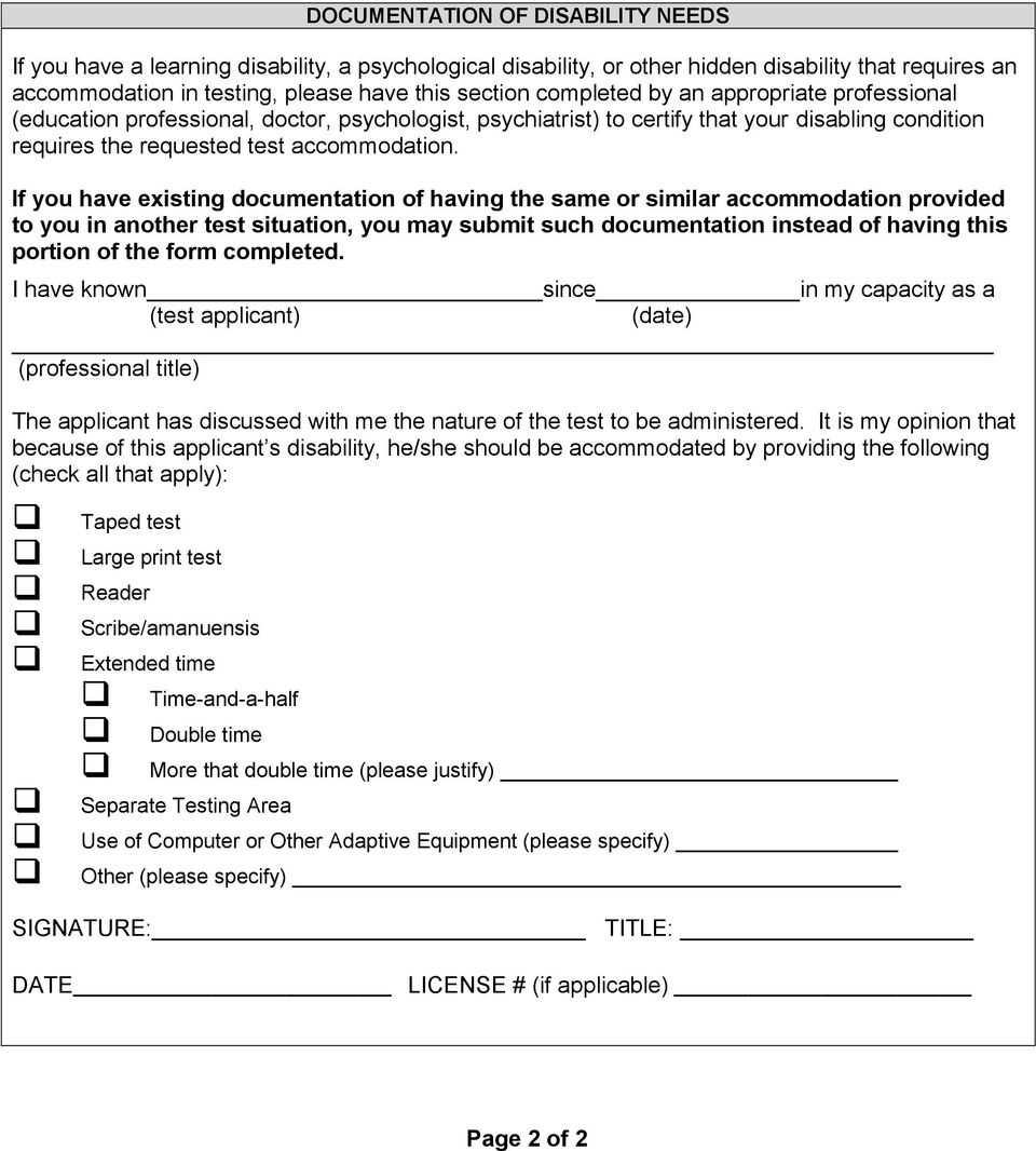 If you have existing documentation of having the same or similar accommodation provided to you in another test situation, you may submit such documentation instead of having this portion of the form