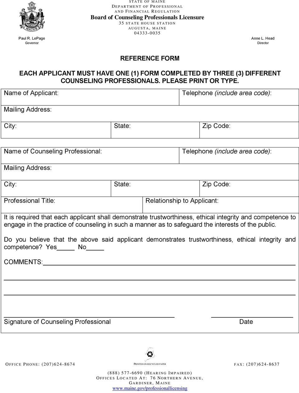 S T A T I O N A U G U S T A, M A I N E 04333-0 0 3 5 Anne L. Head Director REFERENCE FORM EACH APPLICANT MUST HAVE ONE (1) FORM COMPLETED BY THREE (3) DIFFERENT COUNSELING PROFESSIONALS.