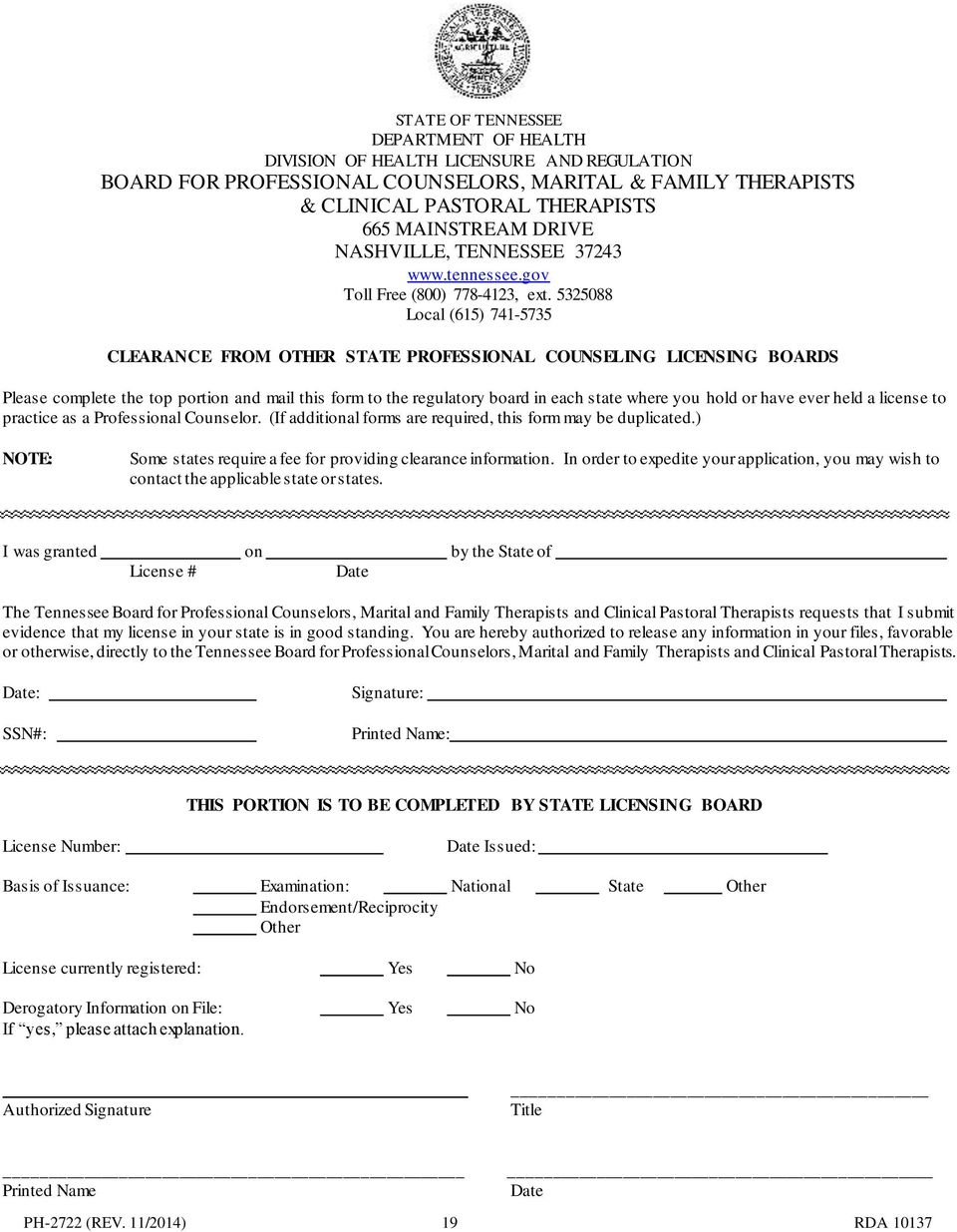 5325088 Local (615) 741-5735 CLEARANCE FROM OTHER STATE PROFESSIONAL COUNSELING LICENSING BOARDS Please complete the top portion and mail this form to the regulatory board in each state where you