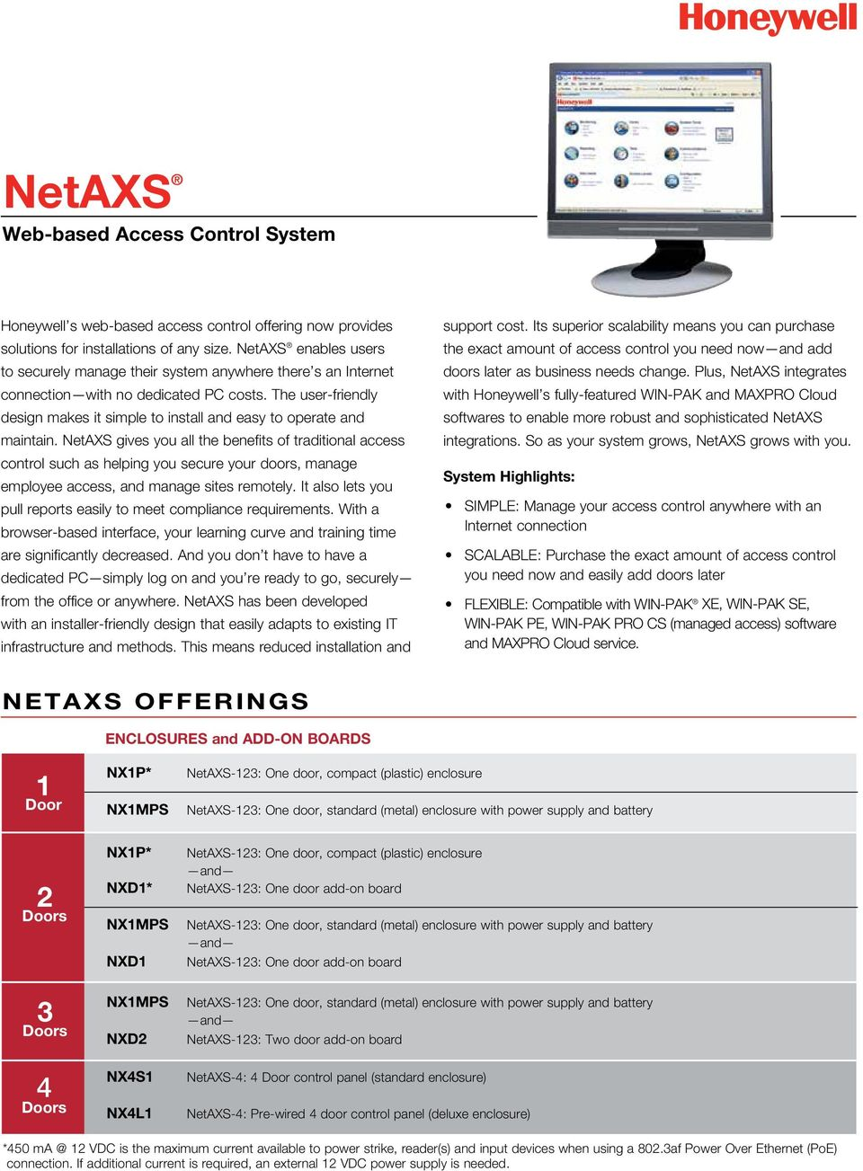 NetAXS gives you all the benefits of traditional access control such as helping you secure your dos, manage employee access, and manage sites remotely.