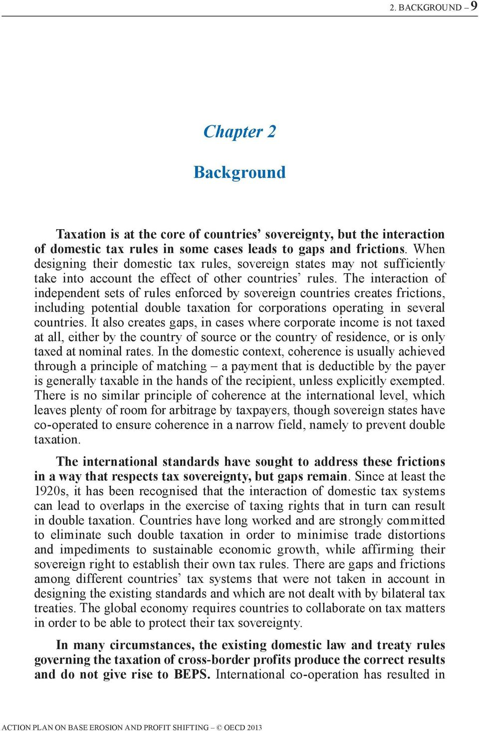 The interaction of independent sets of rules enforced by sovereign countries creates frictions, including potential double taxation for corporations operating in several countries.