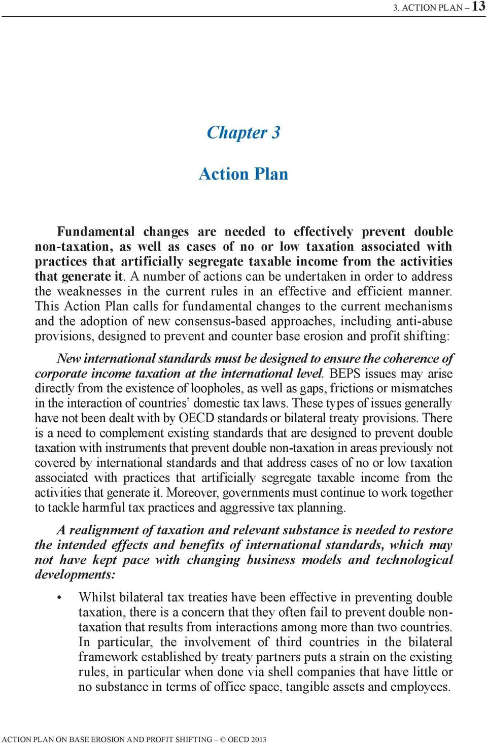 This Action Plan calls for fundamental changes to the current mechanisms and the adoption of new consensus-based approaches, including anti-abuse provisions, designed to prevent and counter base
