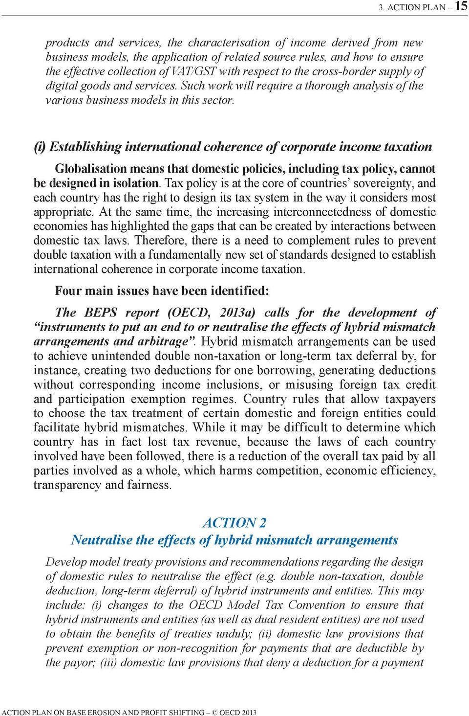 (i) Establishing international coherence of corporate income taxation Globalisation means that domestic policies, including tax policy, cannot be designed in isolation.