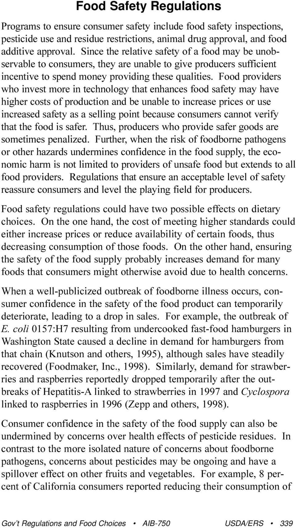 Food providers who invest more in technology that enhances food safety may have higher costs of production and be unable to increase prices or use increased safety as a selling point because
