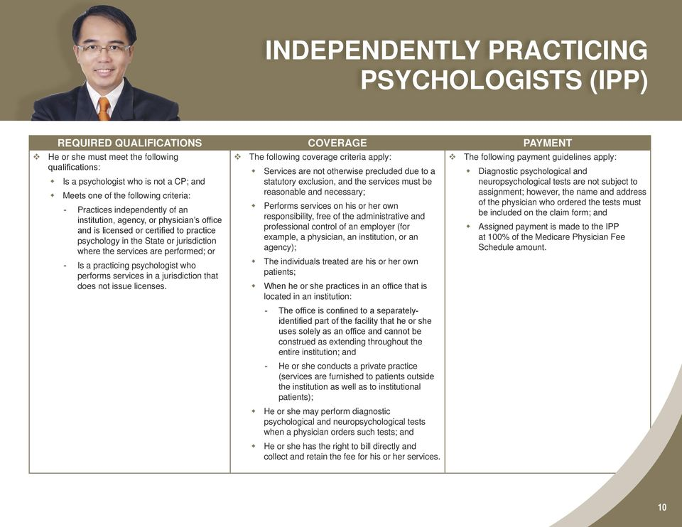 practice psychology in the State or jurisdiction where the services are performed; or Is a practicing psychologist who performs services in a jurisdiction that does not issue licenses.