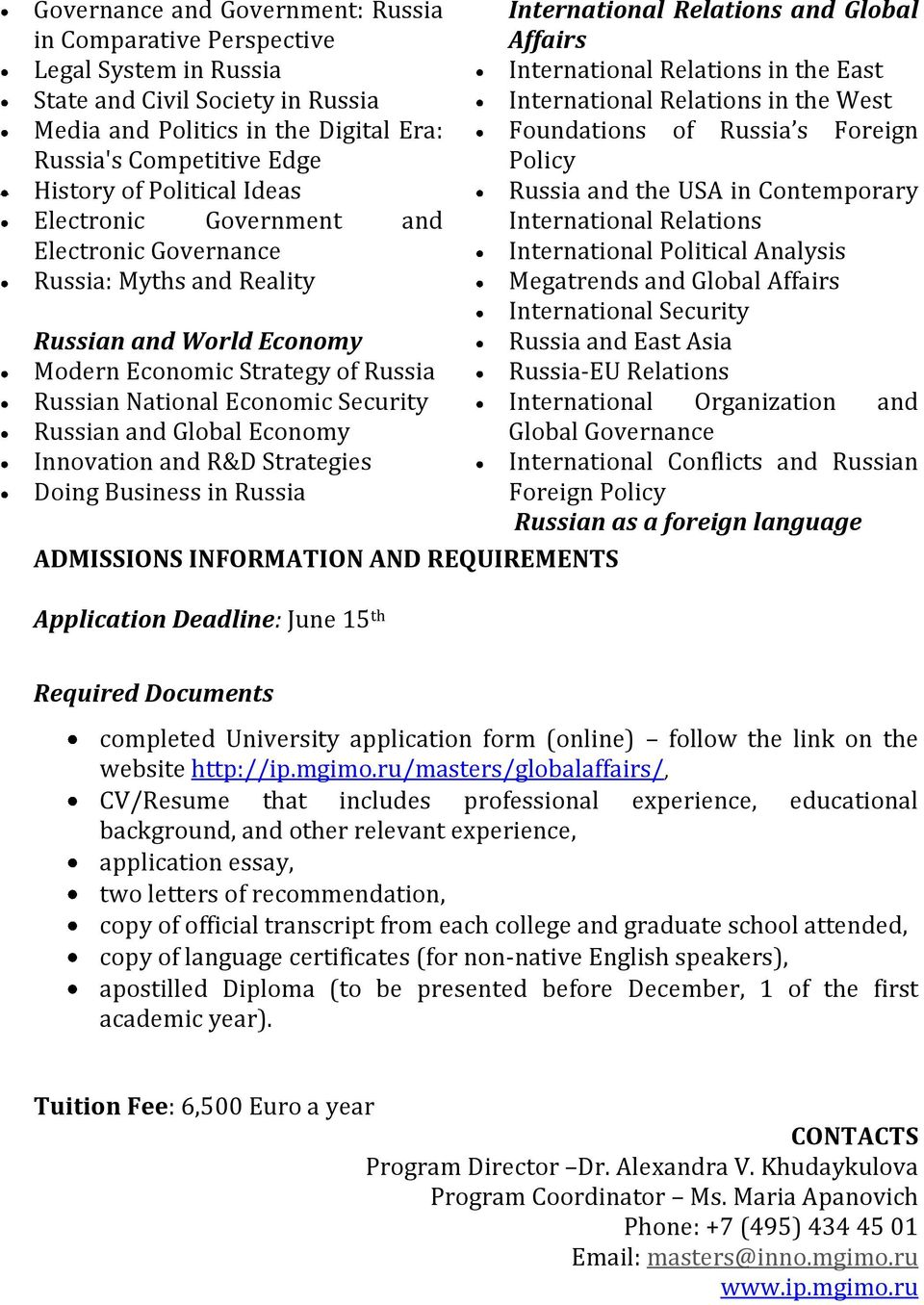 Global Economy Innovation and R&D Strategies Doing Business in Russia ADMISSIONS INFORMATION AND REQUIREMENTS Application Deadline: June 15 th International Relations and Global Affairs International