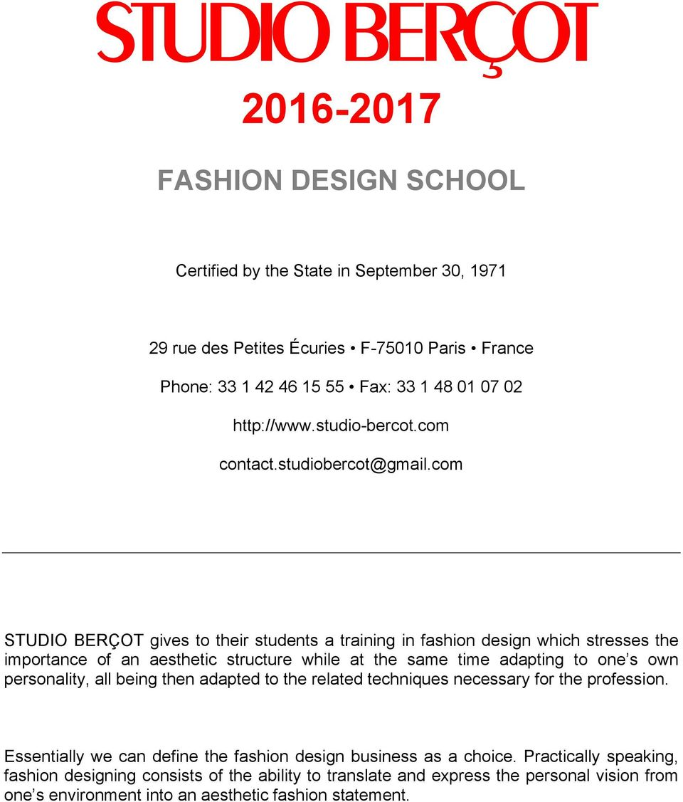 com STUDIO BERÇOT gives to their students a training in fashion design which stresses the importance of an aesthetic structure while at the same time adapting to one s own personality,