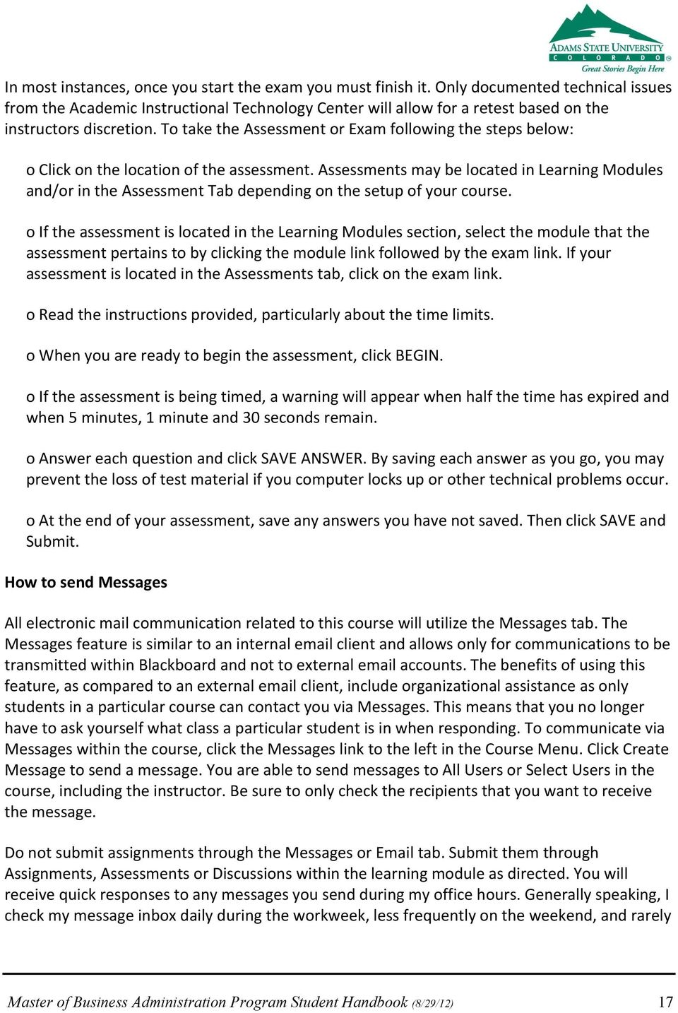 To take the Assessment or Exam following the steps below: o Click on the location of the assessment.