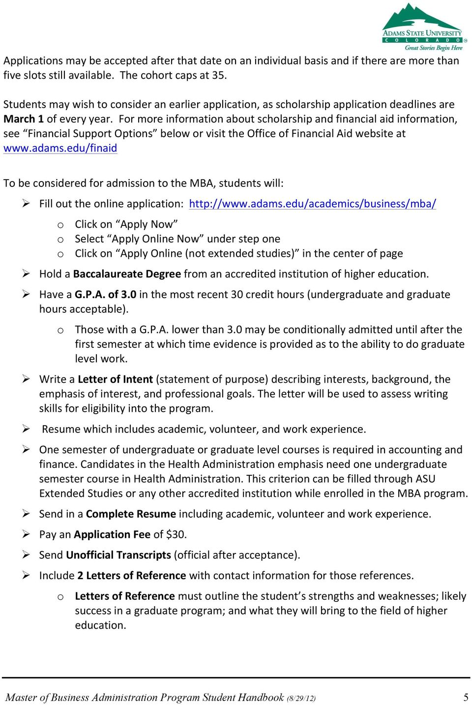 For more information about scholarship and financial aid information, see Financial Support Options below or visit the Office of Financial Aid website at www.adams.