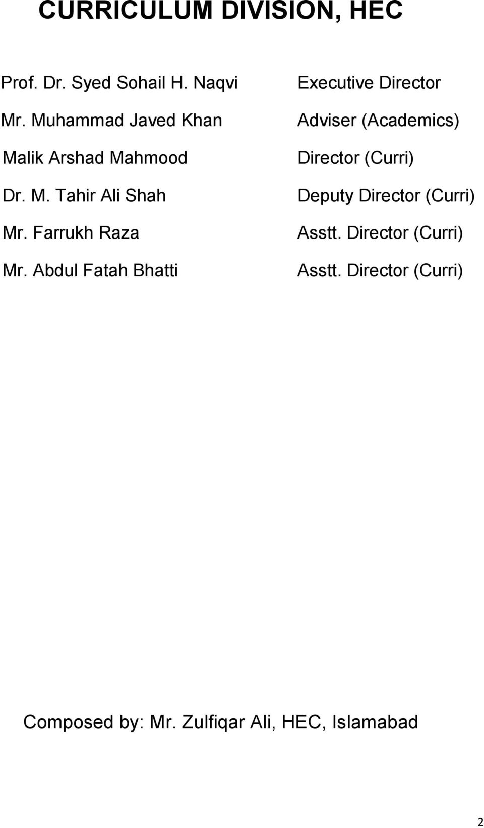 Abdul Fatah Bhatti Executive Director Adviser (Academics) Director (Curri) Deputy