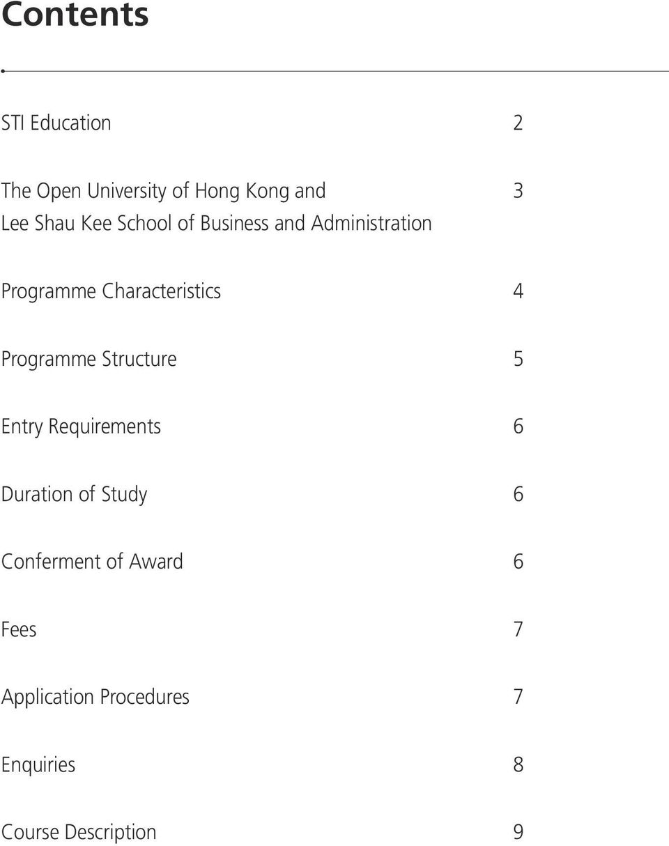 Programme Structure 5 Entry Requirements 6 Duration of Study 6
