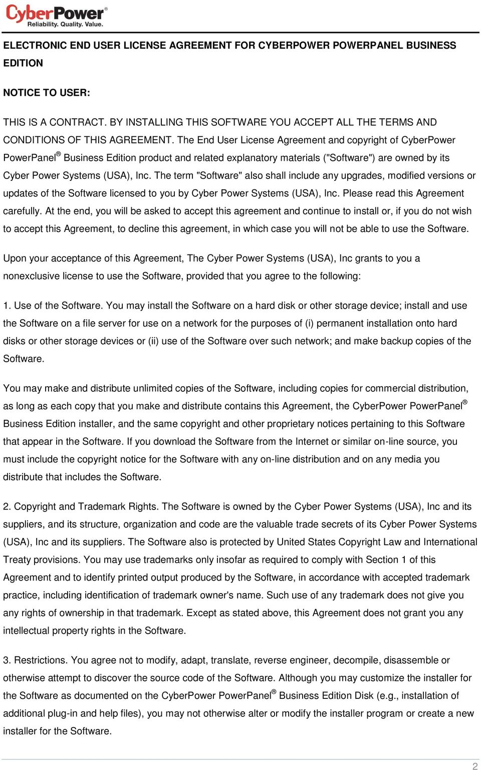 "The End User License Agreement and copyright of CyberPower PowerPanel Business Edition product and related explanatory materials (""Software"") are owned by its Cyber Power Systems (USA), Inc."