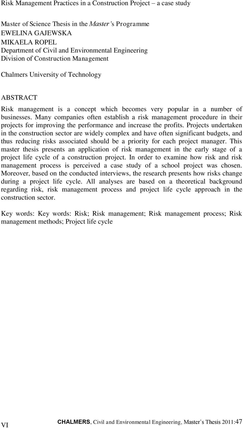 risk assessment and management in construction projects thesis Risk assessment of a construction project macro mezzo micro count ry project management indust ry enterprises organization fig 1 risk allocation structure by level in construction projects in the relevant period, risk assessment was analysed considering the uncertain environment [3 5].