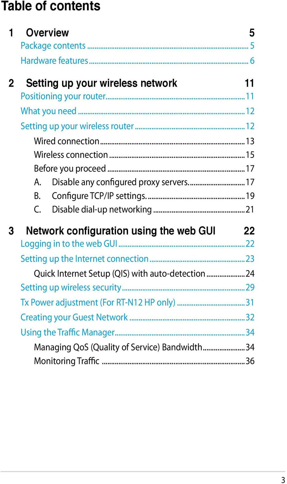 ..21 3 Network configuration using the web GUI 22 Logging in to the web GUI...22 Setting up the Internet connection...23 Quick Internet Setup (QIS) with auto-detection.