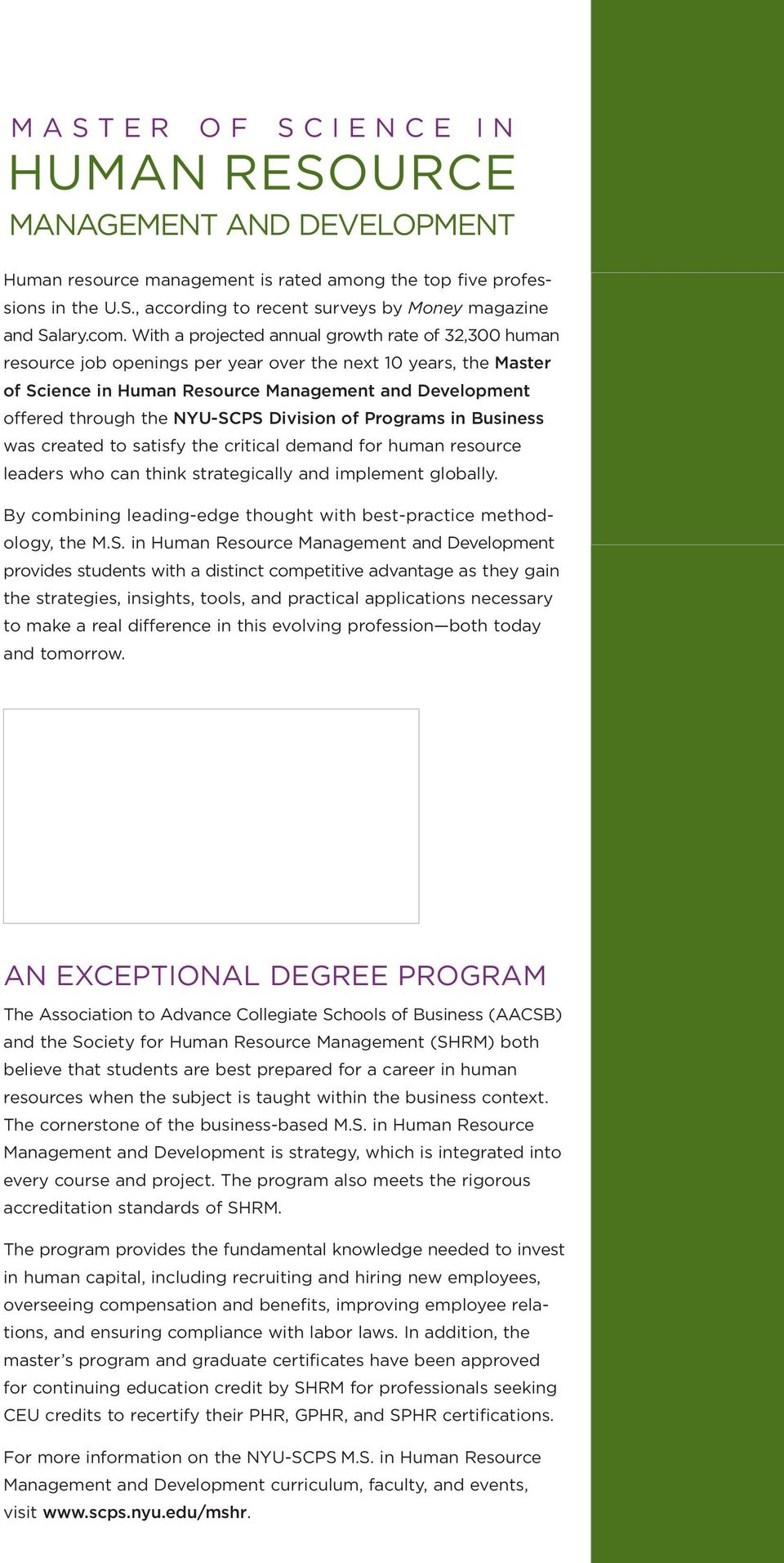 NYU-SCPS Division of Programs in Business was created to satisfy the critical demand for human resource leaders who can think strategically and implement globally.
