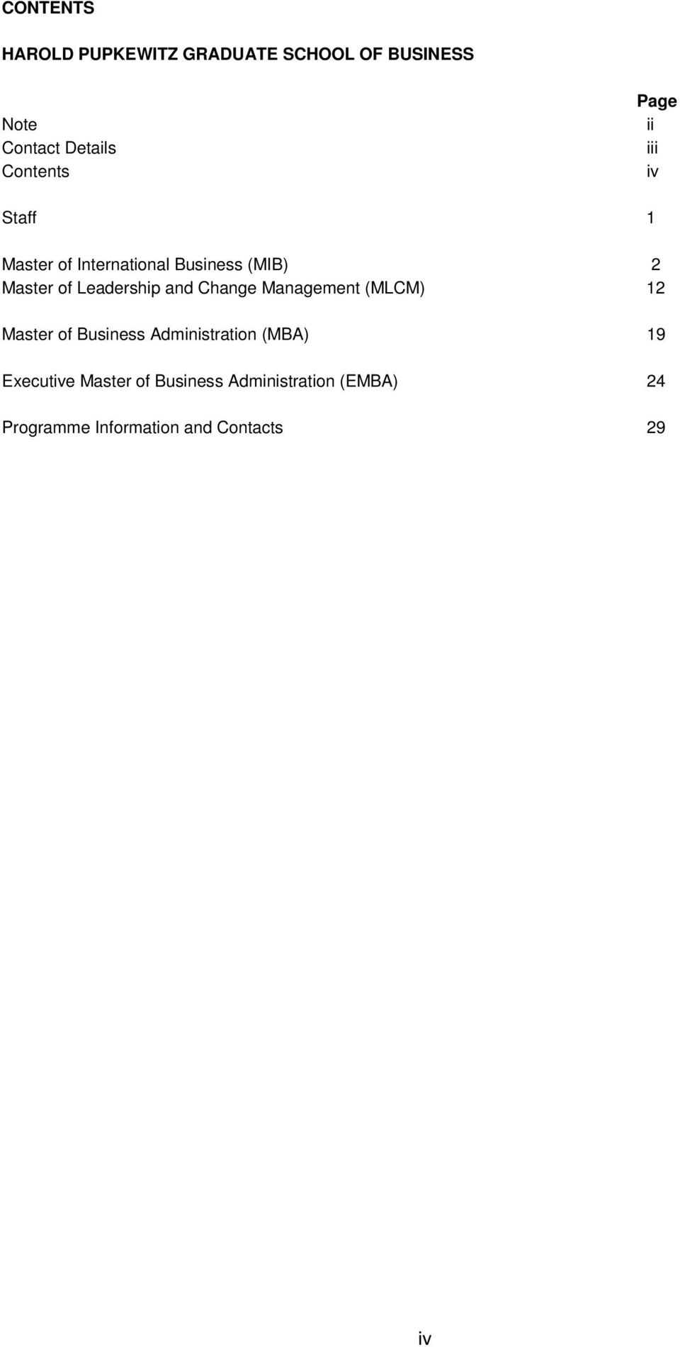 and Change Management (MLCM) 12 Master of Business Administration (MBA) 19 Executive