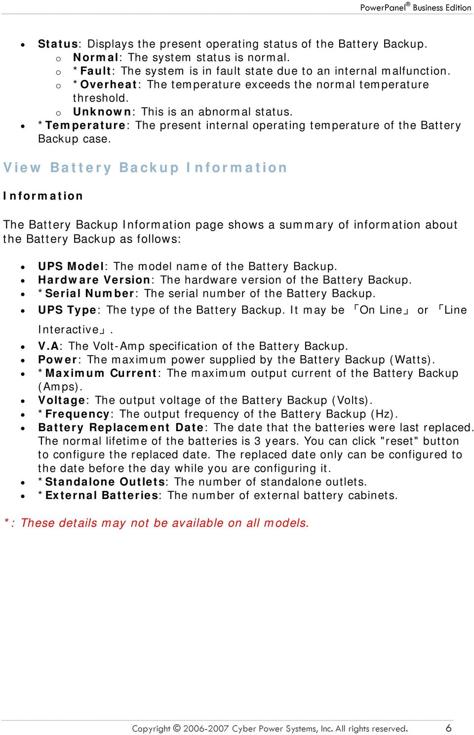View Battery Backup Information Information The Battery Backup Information page shows a summary of information about the Battery Backup as follows: UPS Model: The model name of the Battery Backup.