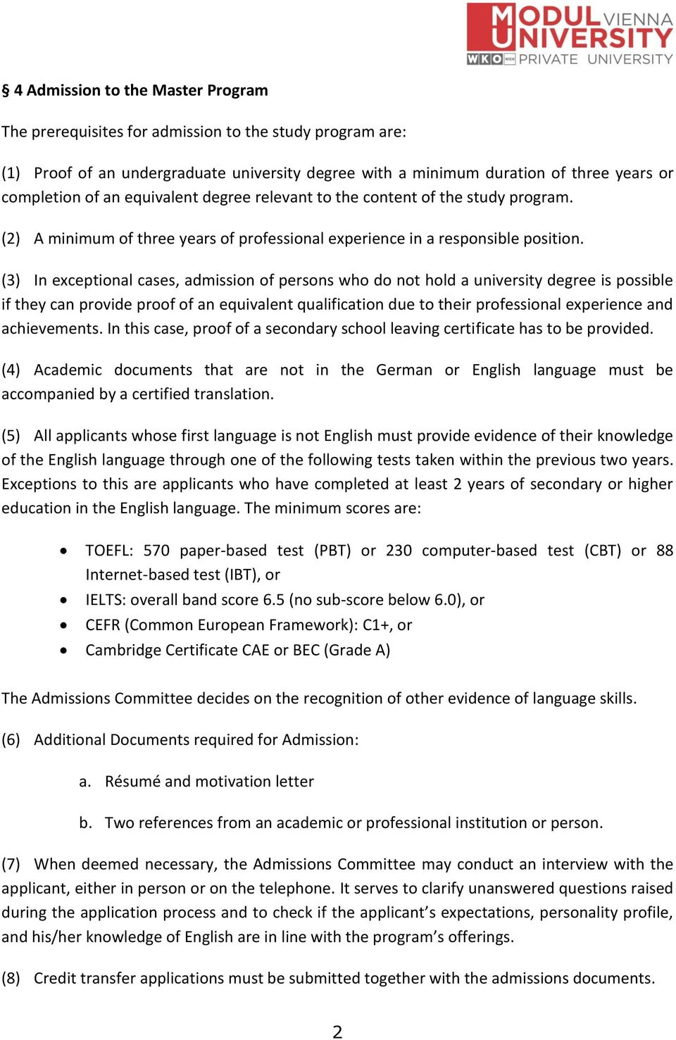 (3) In exceptional cases, admission of persons who do not hold a university degree is possible if they can provide proof of an equivalent qualification due to their professional experience and
