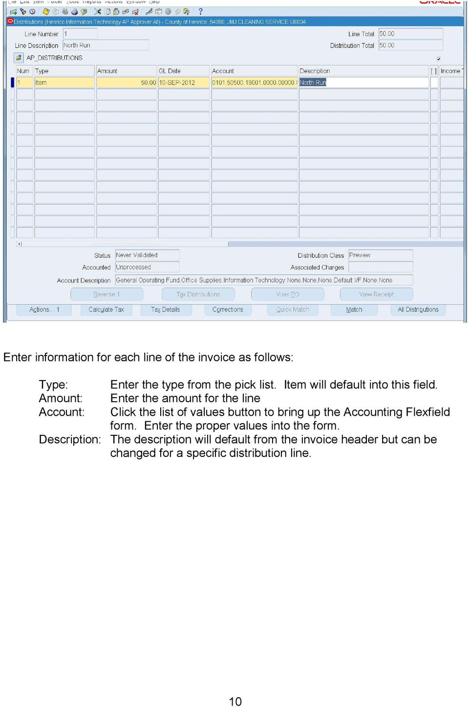 Enter the amount for the line Click the list of values button to bring up the Accounting Flexfield form.