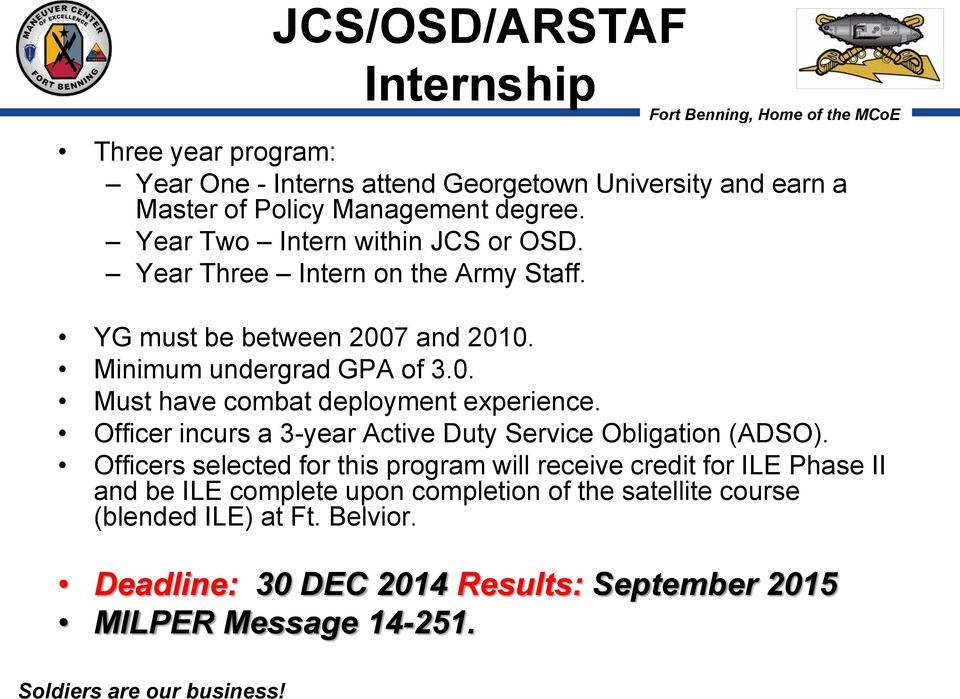 Officer incurs a 3-year Active Duty Service Obligation (ADSO).
