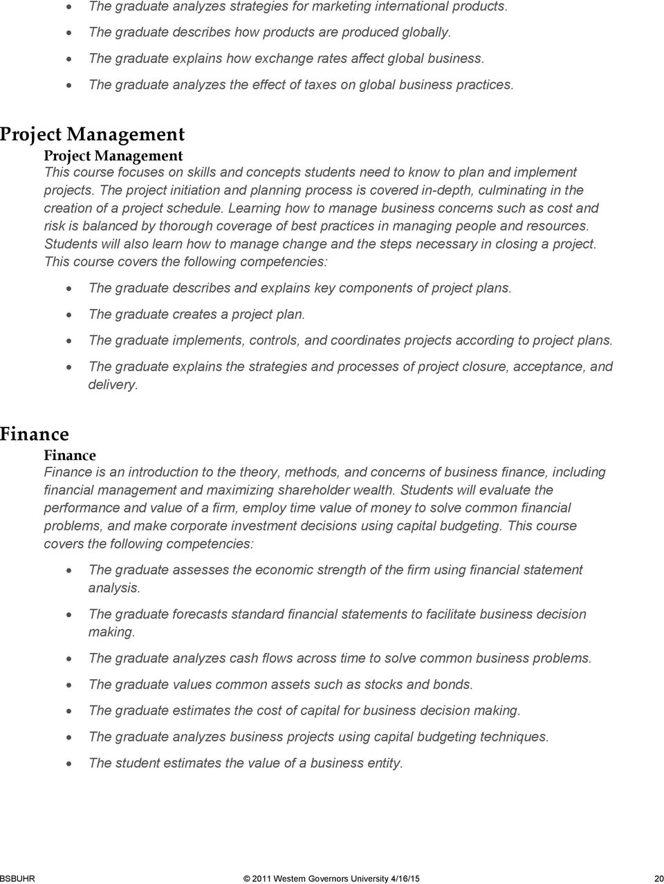 Project Management Project Management This course focuses on skills and concepts students need to know to plan and implement projects.