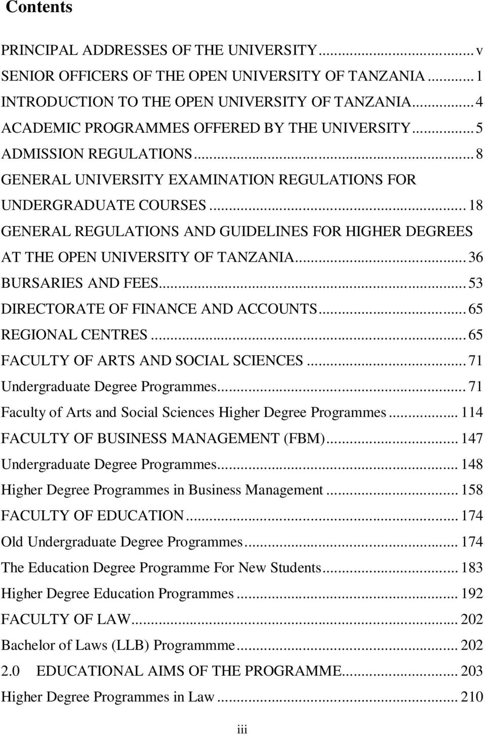 .. 18 GENERAL REGULATIONS AND GUIDELINES FOR HIGHER DEGREES AT THE OPEN UNIVERSITY OF TANZANIA... 36 BURSARIES AND FEES... 53 DIRECTORATE OF FINANCE AND ACCOUNTS... 65 REGIONAL CENTRES.