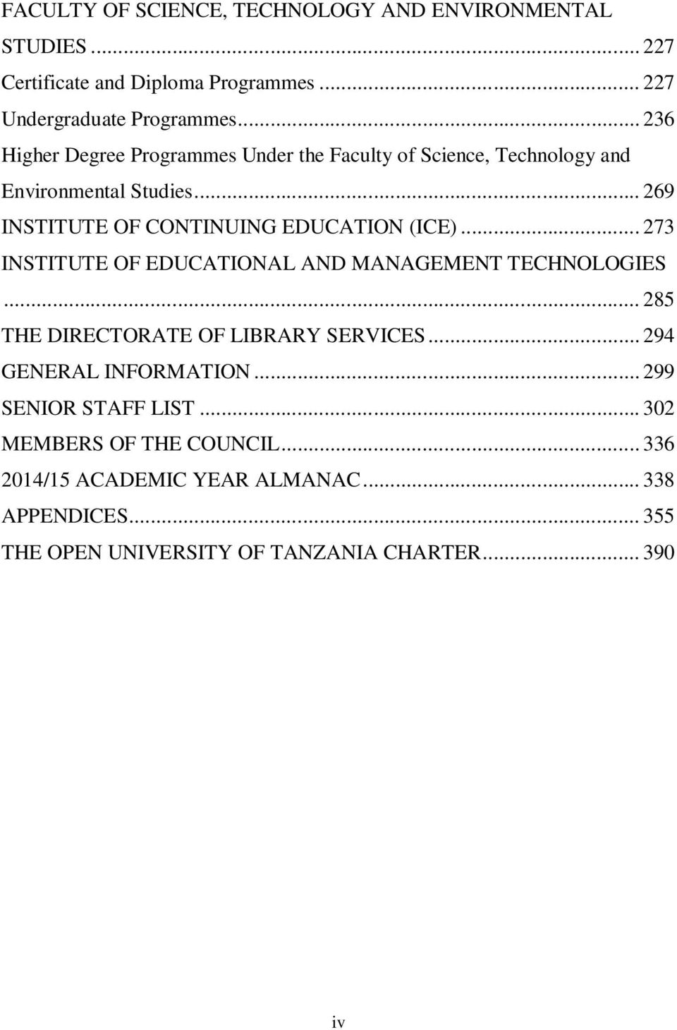 .. 273 INSTITUTE OF EDUCATIONAL AND MANAGEMENT TECHNOLOGIES... 285 THE DIRECTORATE OF LIBRARY SERVICES... 294 GENERAL INFORMATION.