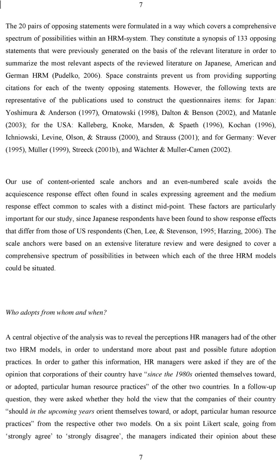on Japanese, American and German HRM (Pudelko, 2006). Space constraints prevent us from providing supporting citations for each of the twenty opposing statements.