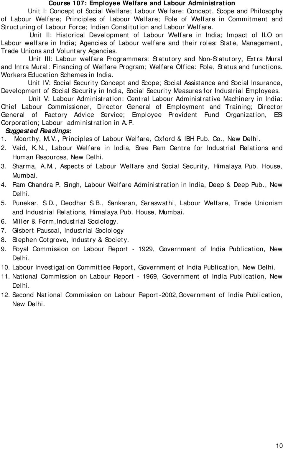 Unit II: Historical Development of Labour Welfare in India; Impact of ILO on Labour welfare in India; Agencies of Labour welfare and their roles: State, Management, Trade Unions and Voluntary