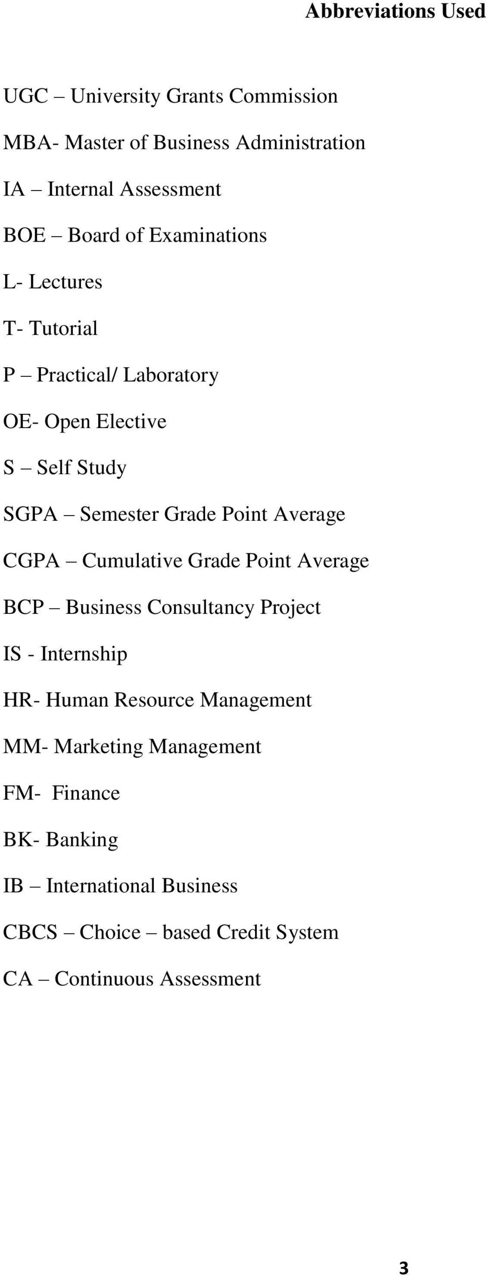 Average CGPA Cumulative Grade Point Average BCP Business Consultancy Project IS - Internship HR- Human Resource Management