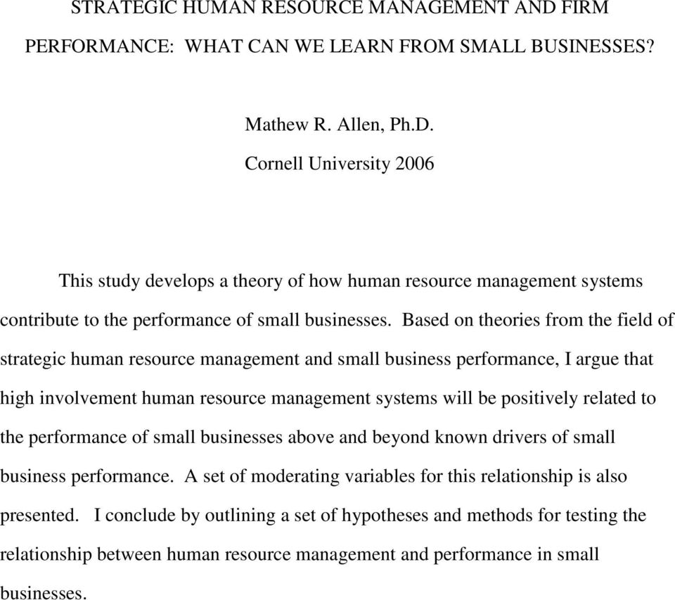 the performance of small businesses above and beyond known drivers of small business performance. A set of moderating variables for this relationship is also presented.