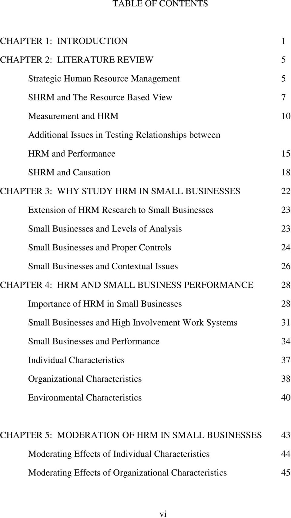 Analysis 23 Small Businesses and Proper Controls 24 Small Businesses and Contextual Issues 26 CHAPTER 4: HRM AND SMALL BUSINESS PERFORMANCE 28 Importance of HRM in Small Businesses 28 Small