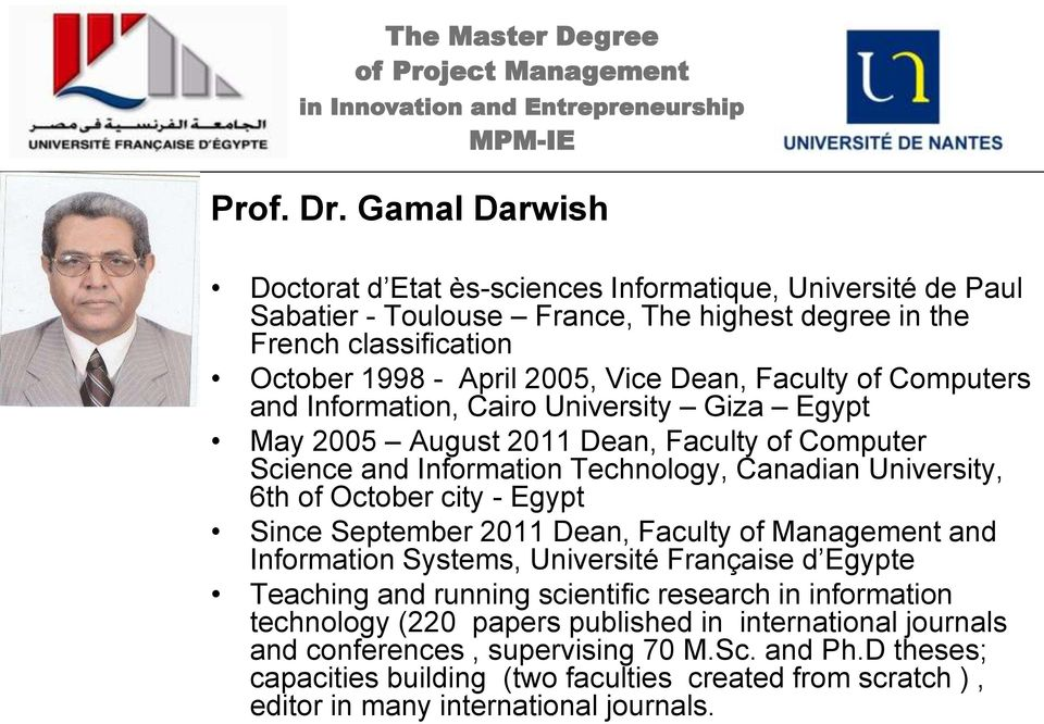 Faculty of Computers and Information, Cairo University Giza Egypt May 2005 August 2011 Dean, Faculty of Computer Science and Information Technology, Canadian University, 6th of October city -