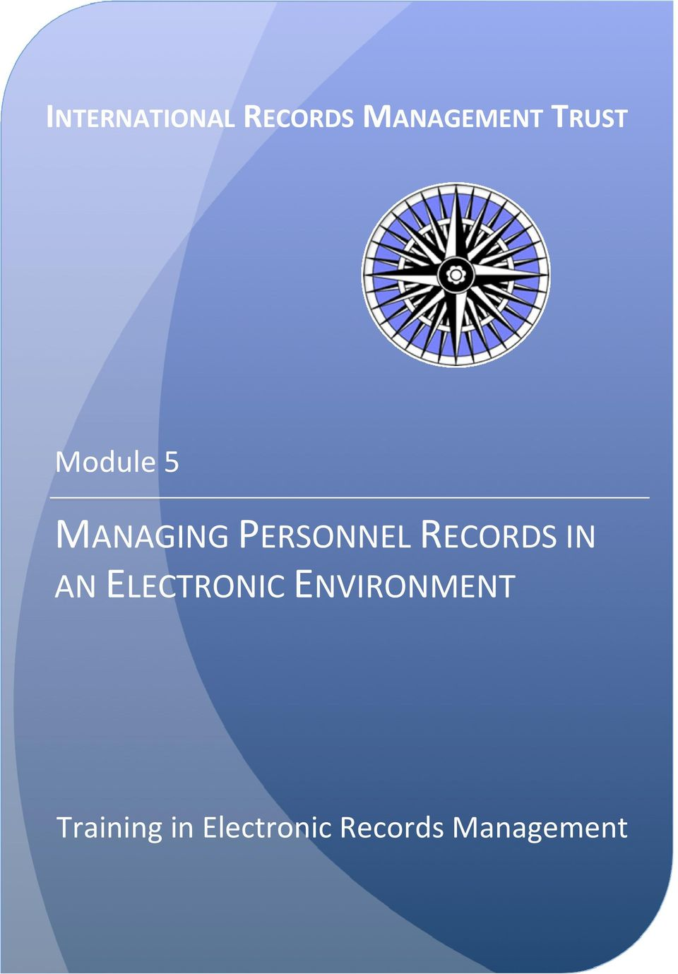 RECORDS IN AN ELECTRONIC ENVIRONMENT