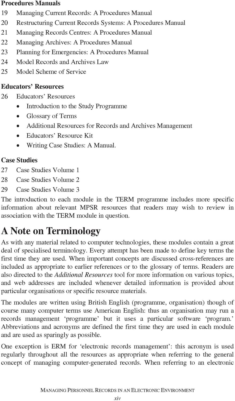 the Study Programme Glossary of Terms Additional Resources for Records and Archives Management Educators Resource Kit Writing Case Studies: A Manual.