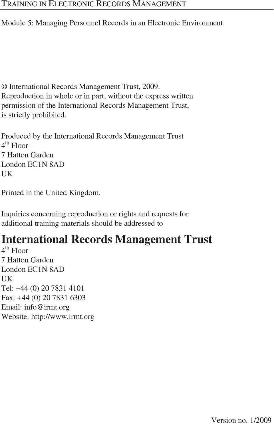 Produced by the International Records Management Trust 4 th Floor 7 Hatton Garden London EC1N 8AD UK Printed in the United Kingdom.