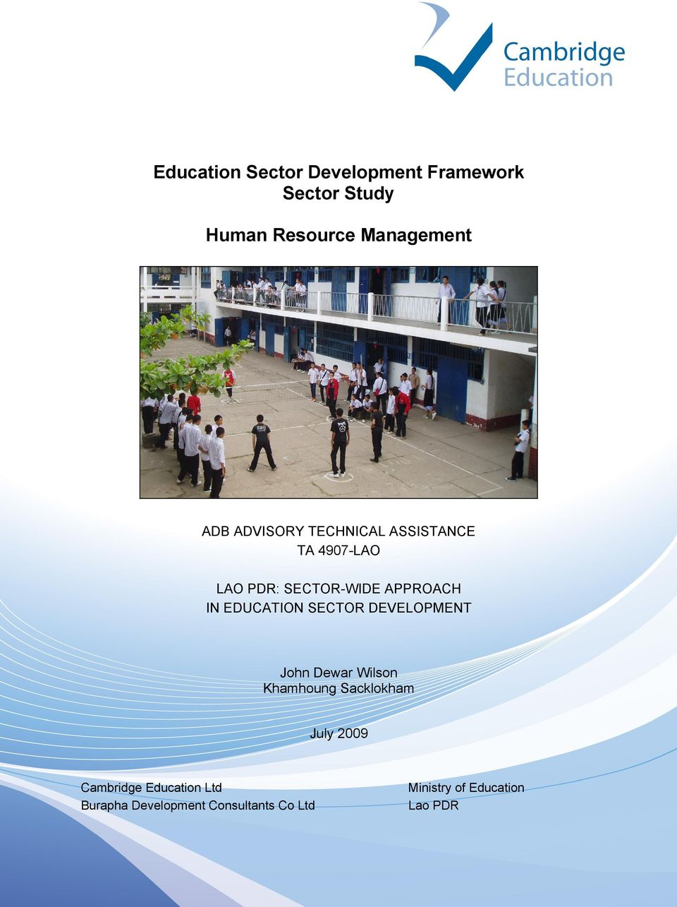 SECTOR-WIDE APPROACH IN EDUCATION SECTOR DEVELOPMENT John Dewar Wilson Khamhoung Sacklokham