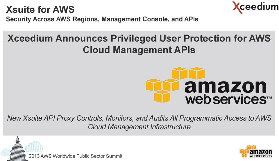 Cloud Management APIs New Xsuite API Proxy Controls, Monitors,