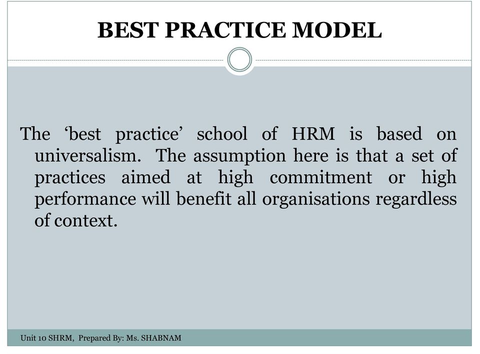 The assumption here is that a set of practices aimed at