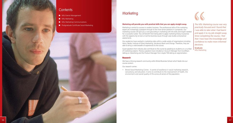 Our marketing s will give you a core grounding in marketing with the skills and insight needed for a successful career.
