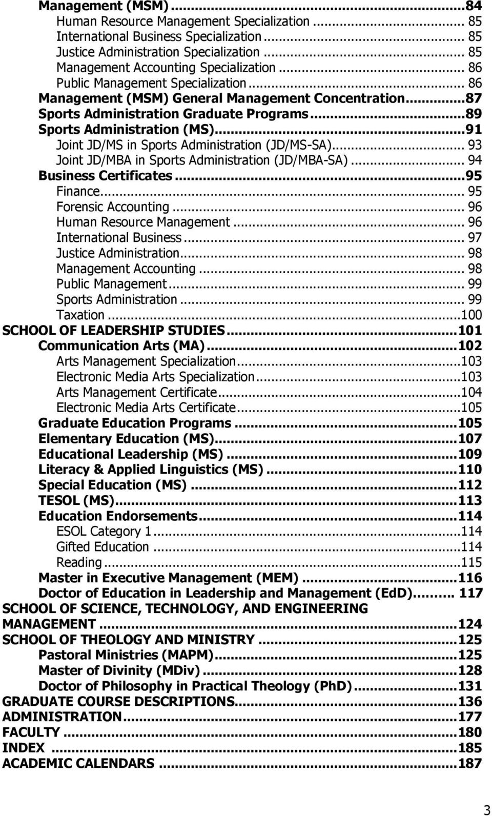 .. 91 Joint JD/MS in Sports Administration (JD/MS-SA)... 93 Joint JD/MBA in Sports Administration (JD/MBA-SA)... 94 Business Certificates... 95 Finance... 95 Forensic Accounting.