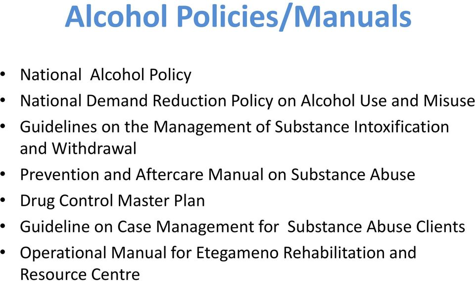 Prevention and Aftercare Manual on Substance Abuse Drug Control Master Plan Guideline on Case