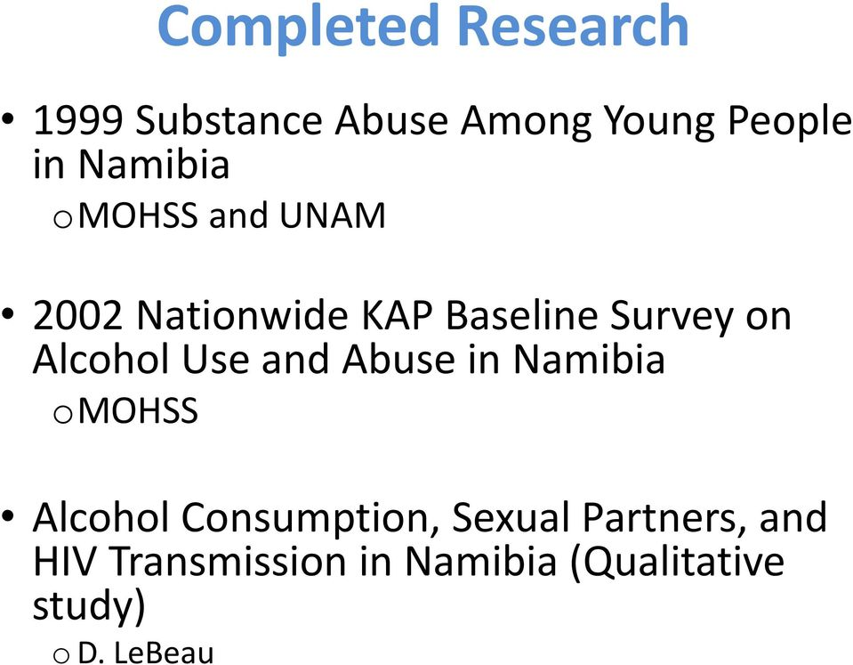 Alcohol Use and Abuse in Namibia omohss Alcohol Consumption,
