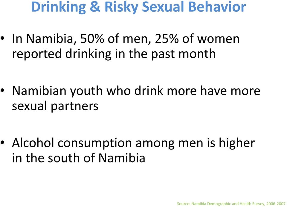 more sexual partners Alcohol consumption among men is higher in the