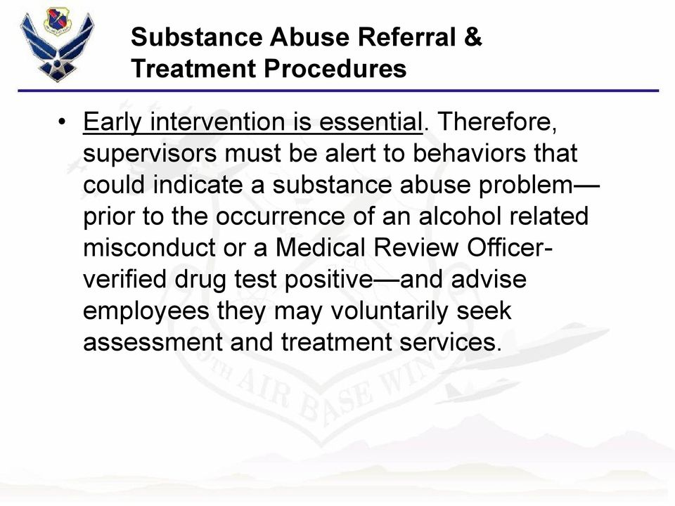 problem prior to the occurrence of an alcohol related misconduct or a Medical Review