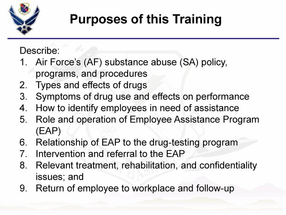 How to identify employees in need of assistance 5. Role and operation of Employee Assistance Program (EAP) 6.