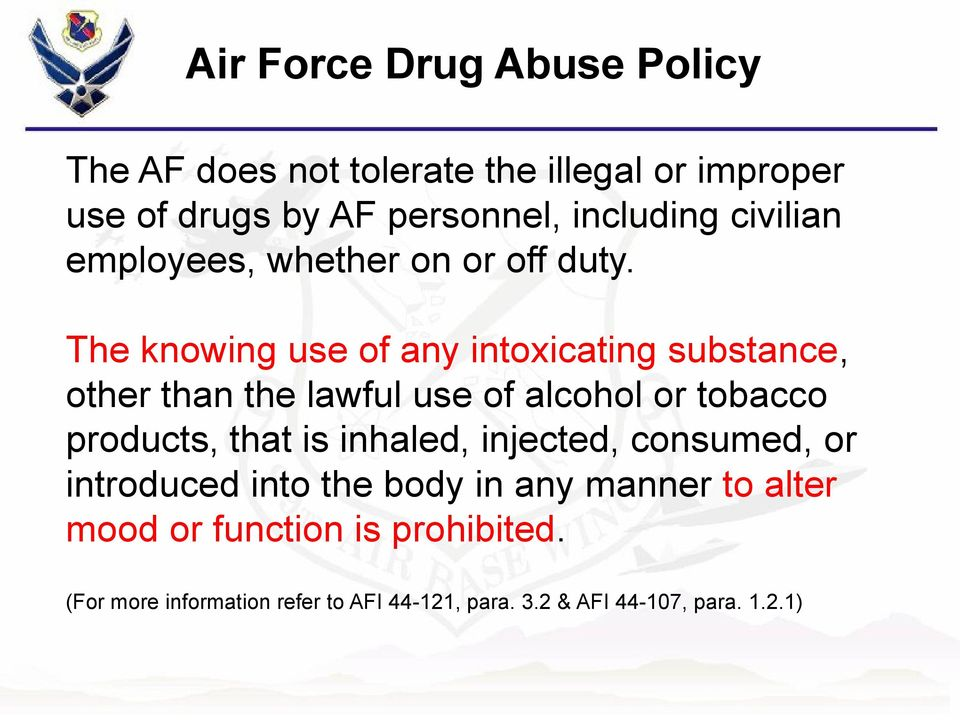 The knowing use of any intoxicating substance, other than the lawful use of alcohol or tobacco products, that is