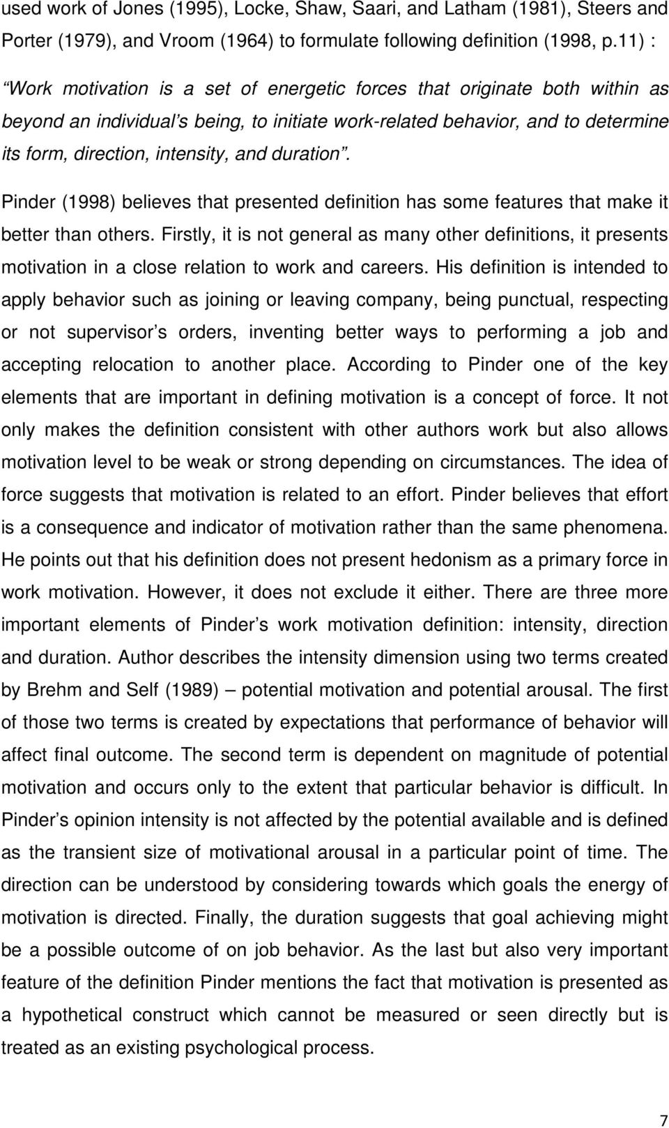 duration. Pinder (1998) believes that presented definition has some features that make it better than others.